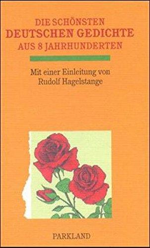 Die schönsten Deutschen Gedichte aus 8 Jahrhunderten