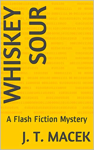 Whiskey Sour: A Flash Fiction Mystery (English Edition)