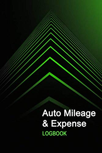 Auto Mileage & Expense Notebook: Professional Mileage Log Book: Mileage & Gas Journal: Mileage Log For Work: Mileage Tracker For Business