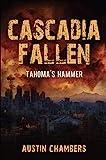 Cascadia Fallen: Tahoma's Hammer (English Edition)