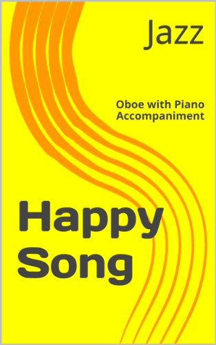 Happy Song : for Oboe with Piano Accompaniment (English Edition)