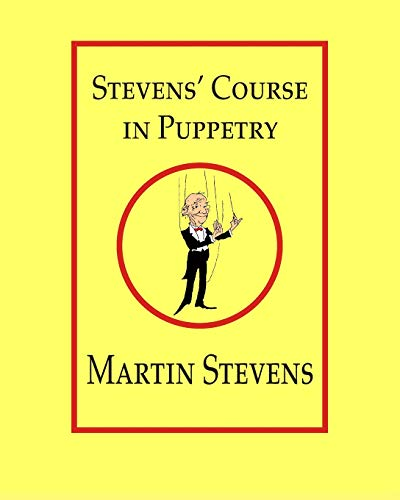 Compare Textbook Prices for Stevens' Course in Puppetry  ISBN 9780921845164 by Stevens, Martin