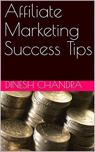 Affiliate Marketing Success Tips (English Edition)