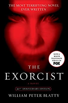 The Exorcist: 40th Anniversary Edition by [William Peter Blatty]
