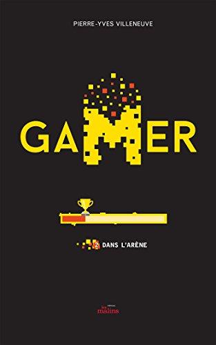 Gamer 02 : Dans l'arène