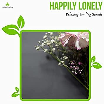 Happily Lonely - Relaxing Healing Sounds