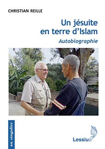 Un jésuite en terre d'Islam - Autobiographie