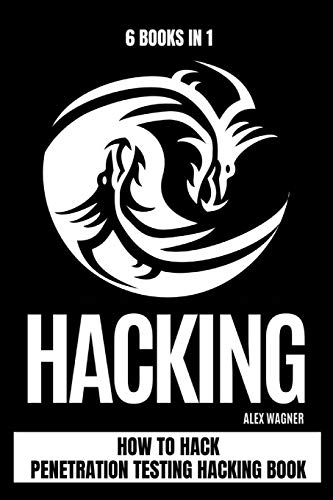Hacking: How to Hack Penetration testing Hacking Book (6 books in 1)