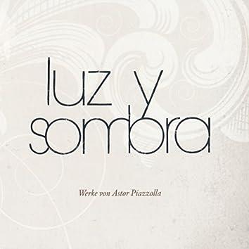 Luz y Sombra - Werke von Astor Piazzolla
