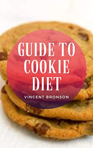 Guide to Cookie Diet: A cookie diet is a calorie restricted fad diet designed to produce weight loss, based on meal replacement in the form of a specially formulated cookie. (English Edition) 🔥