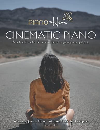 Cinematic Piano: Beautiful, Cinema Inspired Piano Sheet Music Book for...