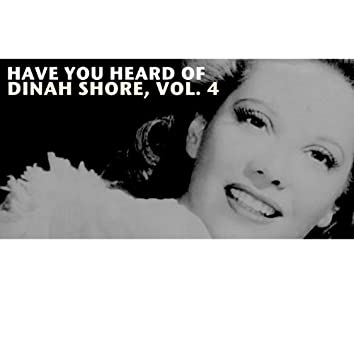 Have You Heard of Dinah Shore, Vol. 4