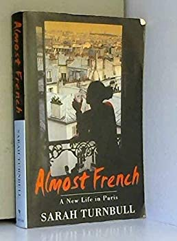 Paperback Almost French - A New Life In Paris Book