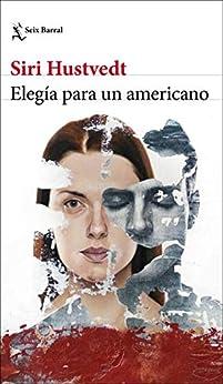 Elegía para un americano (Biblioteca Formentor) de [Siri Hustvedt, Cecilia Ceriani]