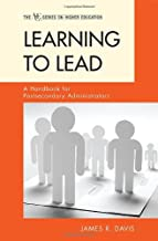 Learning to Lead: A Handbook for Postsecondary Administrators (ACE/Praeger Series on Higher Education)
