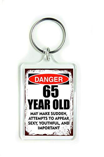 Llavero acrílico 10876 Danger 65 Year Old May Make Sudden Attentts to Appear Sexy Youthful and Important Cita
