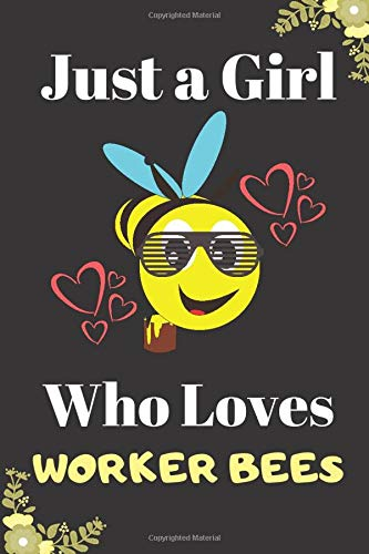 Just A Girl Who Loves Worker Bees Notebook: Lined Journal for Bee lovers