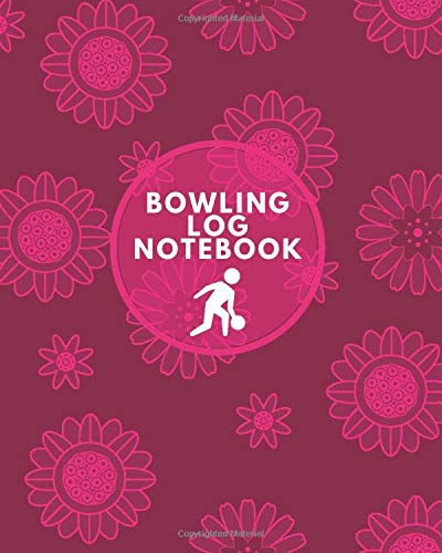 """Bowling Log Notebook: Game Record Book, League Score Keeper, Fouls, Scoring Sheet, Indoor Games recorder Notebook Gifts for Friends, Family, Bowling ... 10"""", 120 pages. (Bowling Scorebook, Band 11)"""