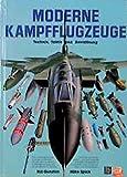 Moderne Kampfflugzeuge. Technik, Taktik und Bewaffnung.