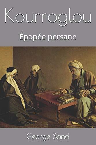 Kourroglou: Épopée persane