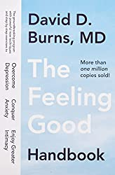 Even the healthiest people still suffer from depression and anxiety - The feeling Good Handbook David D. Burns, M.D.