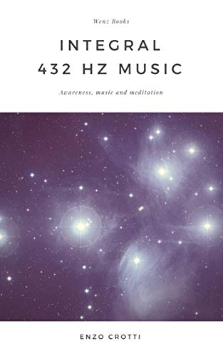 Integral 432 Hz Music: Awareness, music and meditation (English Edition)