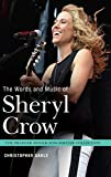 The Words and Music of Sheryl Crow (Praeger Singer-Songwriter Collection)