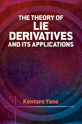 The Theory of Lie Derivatives and Its Applications (Dover Books on Mathematics)