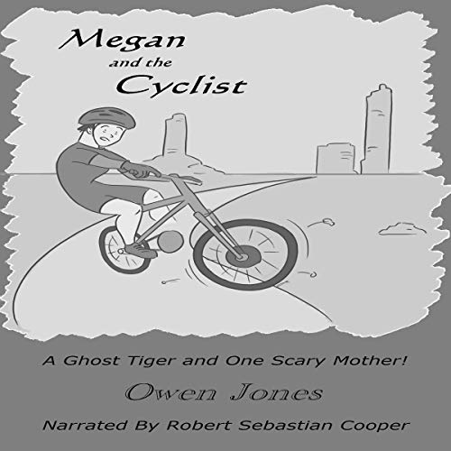 Couverture de Megan and the Cyclist: A Spirit Guide, a Ghost Tiger, and One Scary Mother!