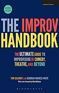 Tom Salinsky And Deborah Frances-White - The Improv Handbook (Second Edition)