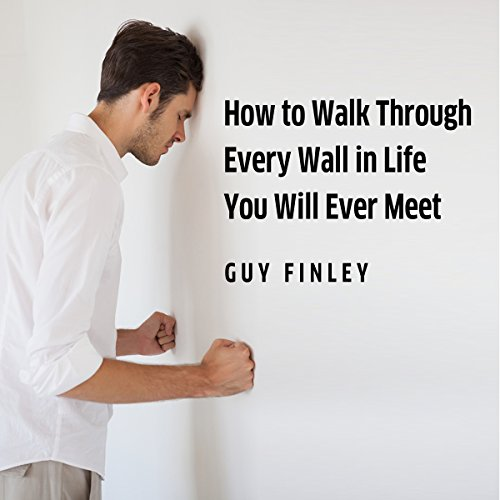 How to Walk Through Every Wall in Life You Will Ever Meet audiobook cover art