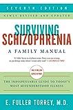 Surviving Schizophrenia, 7th Edition: A Family Manual