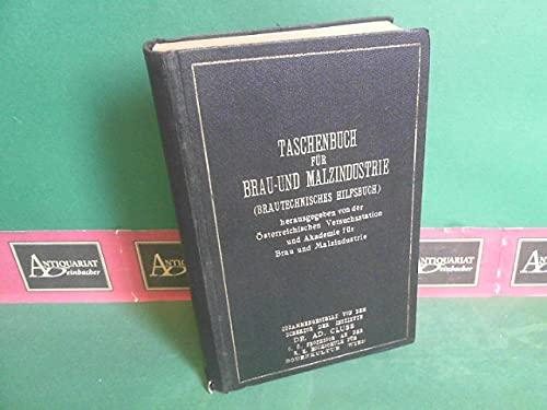 Taschenbuch für Brau- und Malzindustrie. Herausgegeben von der Österreichischen Versuchsstation und Akademie für Brau- und Malzindustrie in Wien.