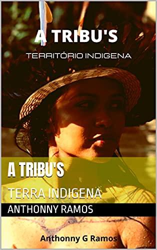 A TRIBU'S: TERRA INDIGENA