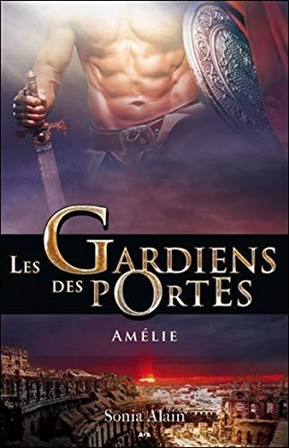 Les Gardiens des portes - T3 : Amélie