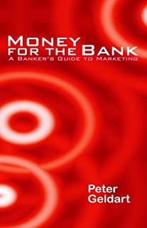 Money for the Bank: A Banker's Guide to Marketing