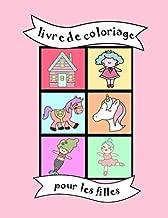 Livre de coloriage: Filles, sirène, licorne, princesse, danseuse, ballet, pour bébés, bambins et enfants, école maternelle, jardin d'enfants, ... pages à colorier, mignon (French Edition)