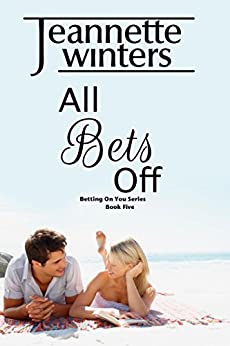 All Bets Off: Betting On You Series: Book Five Romance