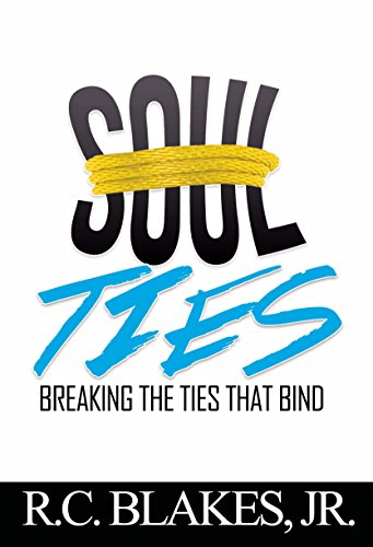Soul-Ties: Breaking The Ties That Bind