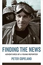 Finding the News: Adventures of a Young Reporter (From Our Own Correspondent)