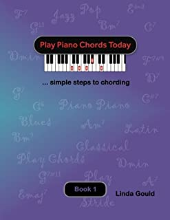 Play Piano Chords Today 1: ... simple steps to chording (PPCT Series) (Volume 1)