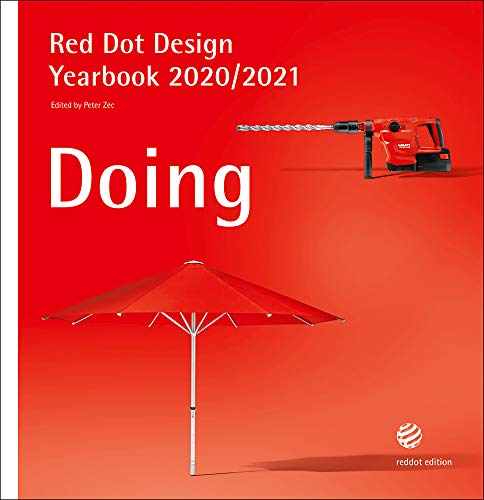 Doing 2020/2021: Red Dot Design Yearbook 2020/2021 (Red Dot Design Yearbook: Living, Doing, Working, Einjoying)