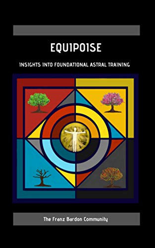 Equipoise: Insights Into Foundational Astral Training (English Edition)