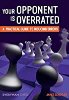 Your Opponent Is Overrated: A Practical Guide to Inducing Errors