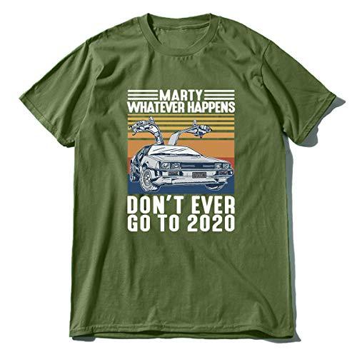 Car Two Doors Open T-Shirt Marty Whatever Happens Don\'t Ever Go to 2020 Vintage Herren T-Shirt Unisex Gr. XXL, armee-grün
