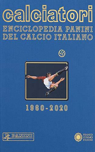 Calciatori. Enciclopedia Panini del calcio italiano. 2018-2020 (Vol. 18)