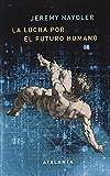 La lucha por el futuro humano: 5G, realidad aumentada y el internet de las cosas (LIBER NATURAE, n.º 142)