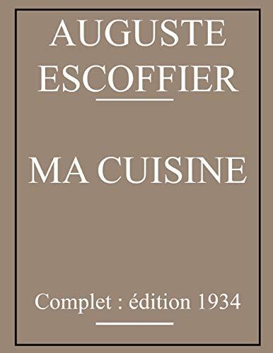 Ma Cuisine d'Auguste Escoffier: édition originale