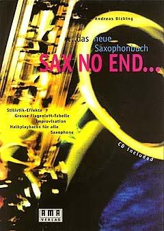 SAX NO END - DAS NEUE SAXOPHONBUCH - arrangiert für Saxophon - mit CD [Noten / Sheetmusic] Komponist: BICKING ANDREAS