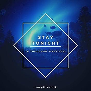 Stay Tonight (A Thousand Fireflies)